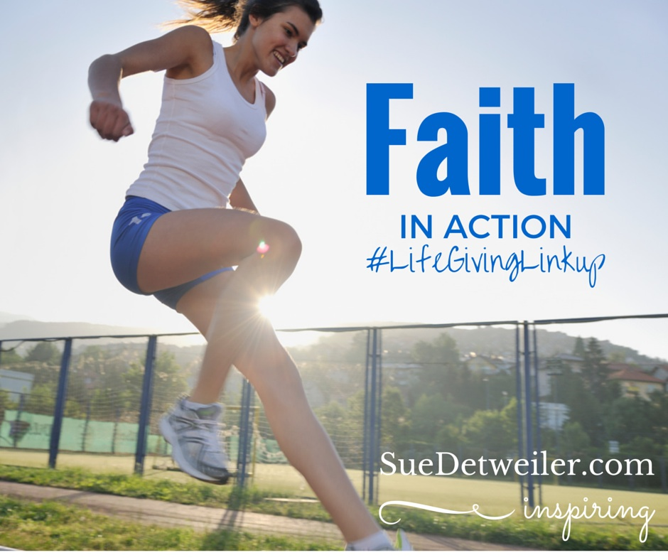 Faith in Action #LifeGivingLinkup