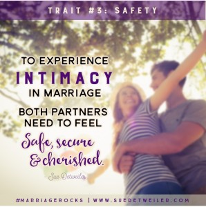 Trait #3 (Safety) - 9 Traits of a Life Giving Marriage by Sue Detweiler