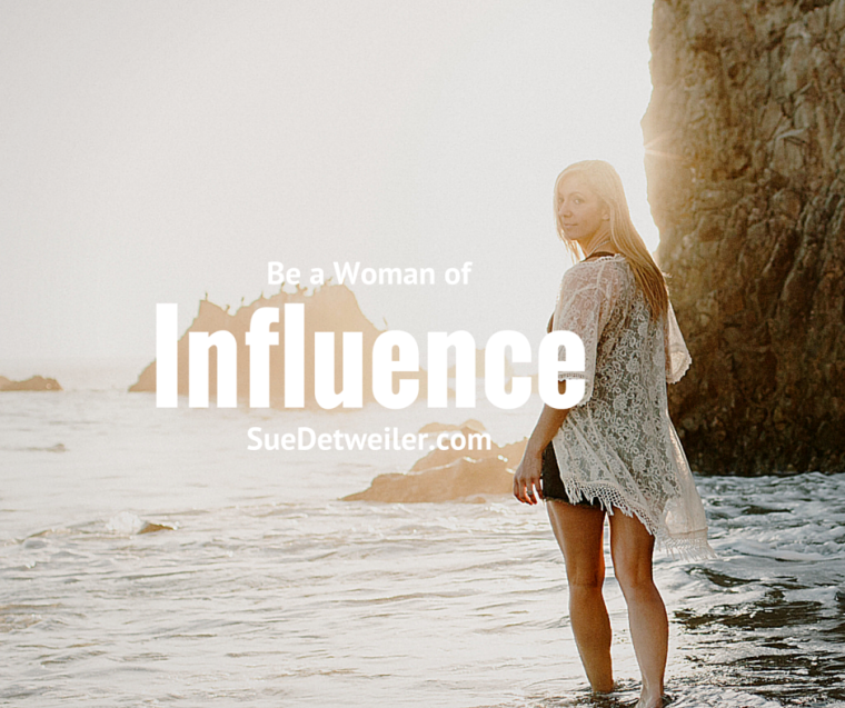 Be a woman of influence