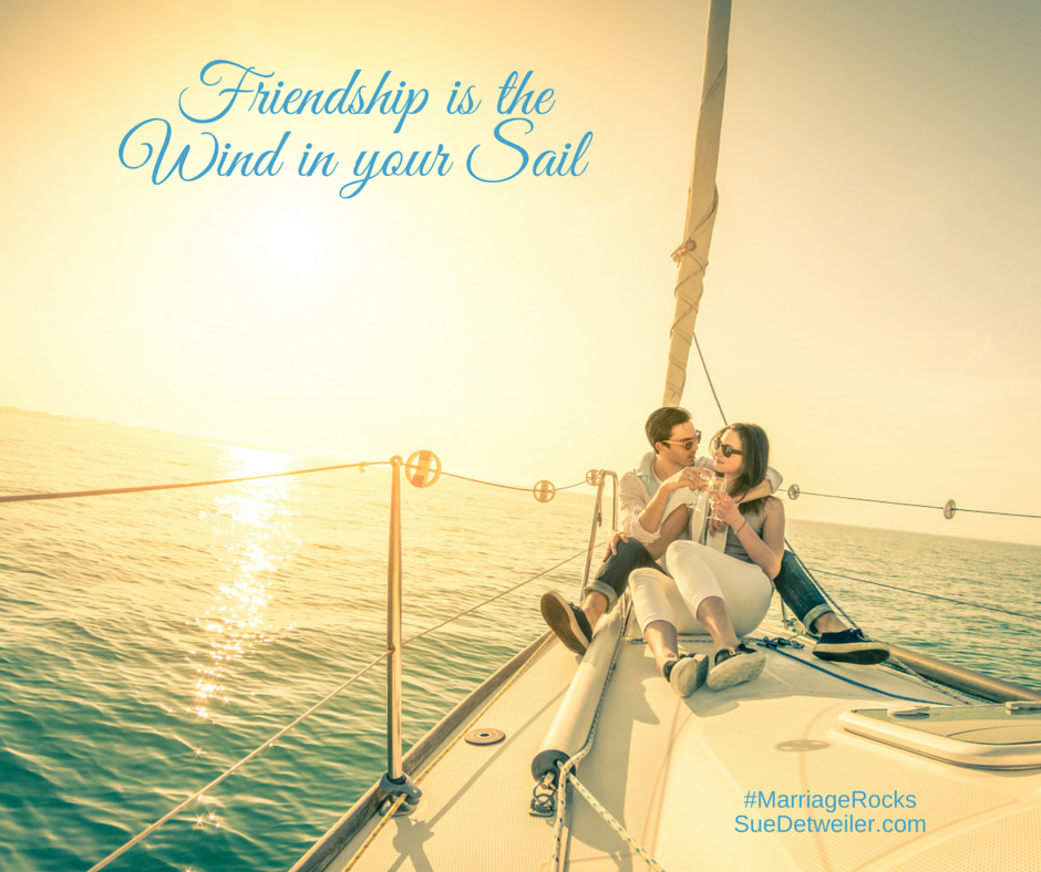 Friendship is the Wind in Our Sails