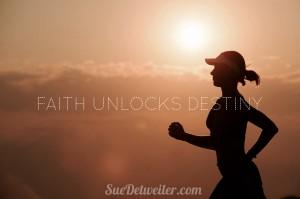 Faith Unlocks Destiny