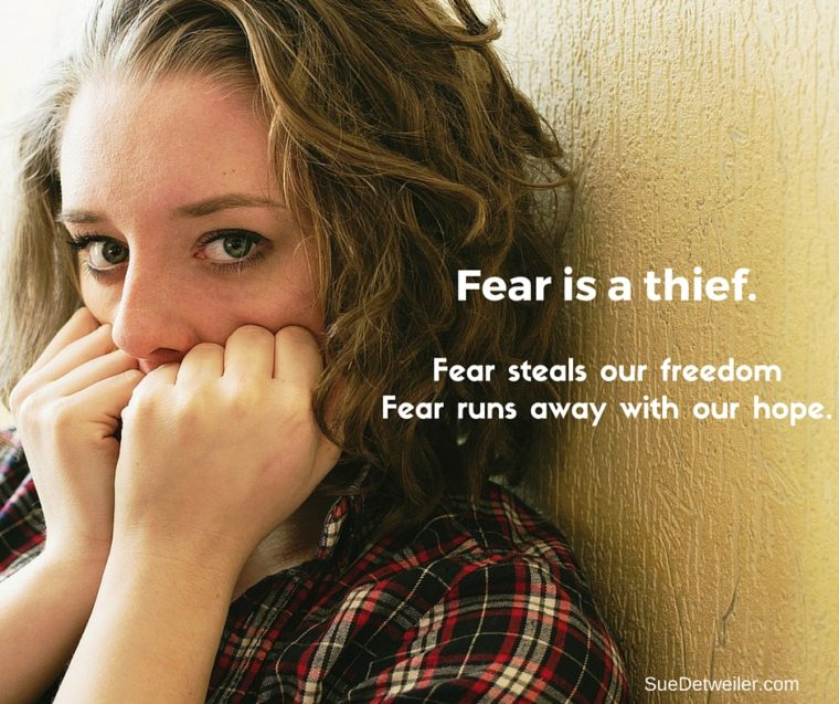 Fear is a thief.