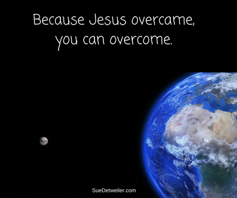 Because Jesus overcame, you can overcome.