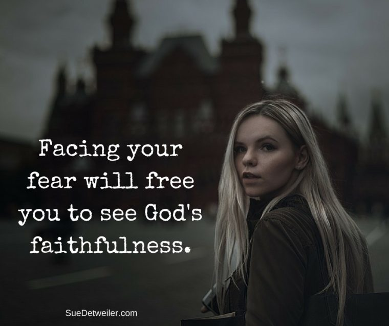 Facing your fear will free you to see God's faithfulness.