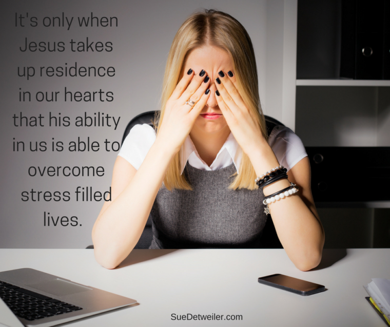 its-only-when-jesus-takes-up-residence-in-our-hearts-that-his-ability-in-us-is-able-to-overcome-stress-filled-lives