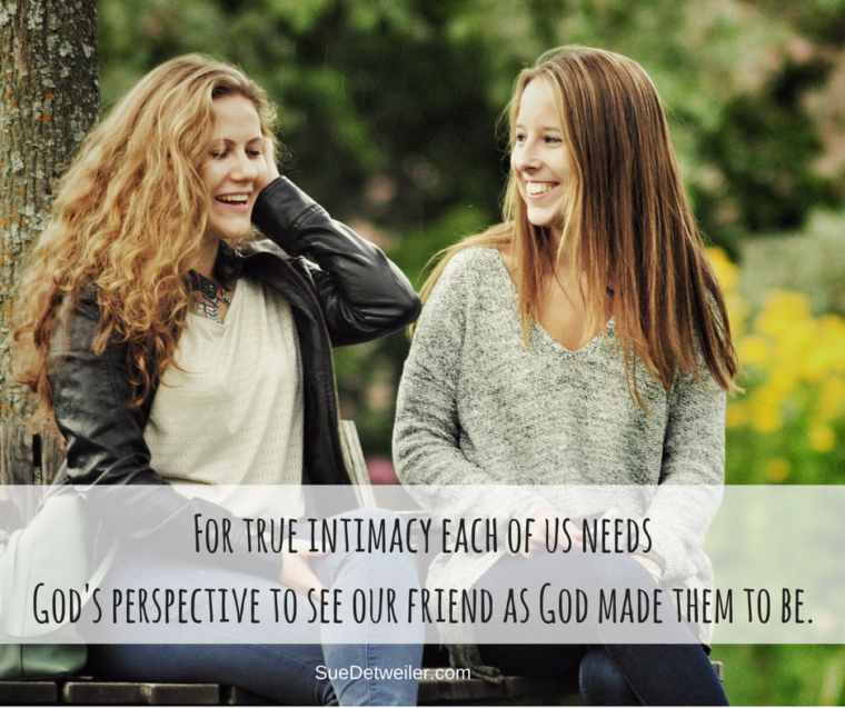 for-true-intimacy-each-of-us-needs-gods-perspective-to-see-our-friend-as-god-made-them-to-be