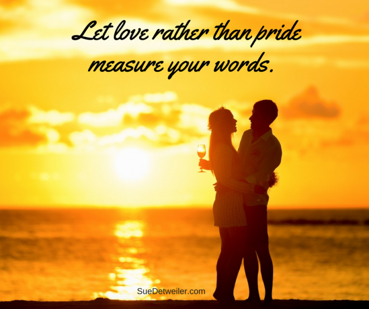 let-love-rather-than-pridemeasure-your-words