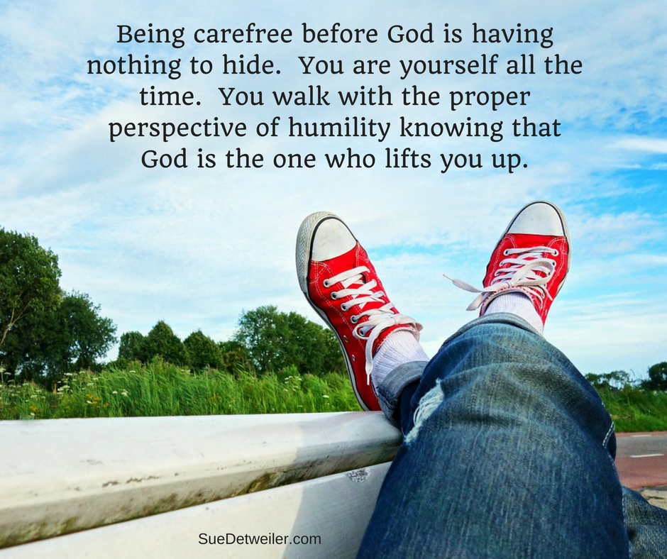 Carefree Before God