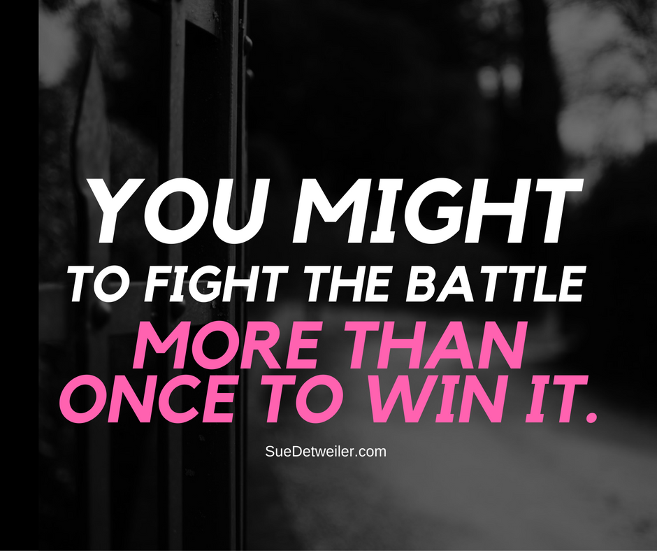 Fight the Battle More than Once