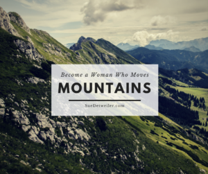 Video Resources to help you Become a Woman Who Moves Mountains