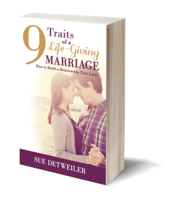 9 Traits of a lIfe-giving marriage by Sue Detweiler