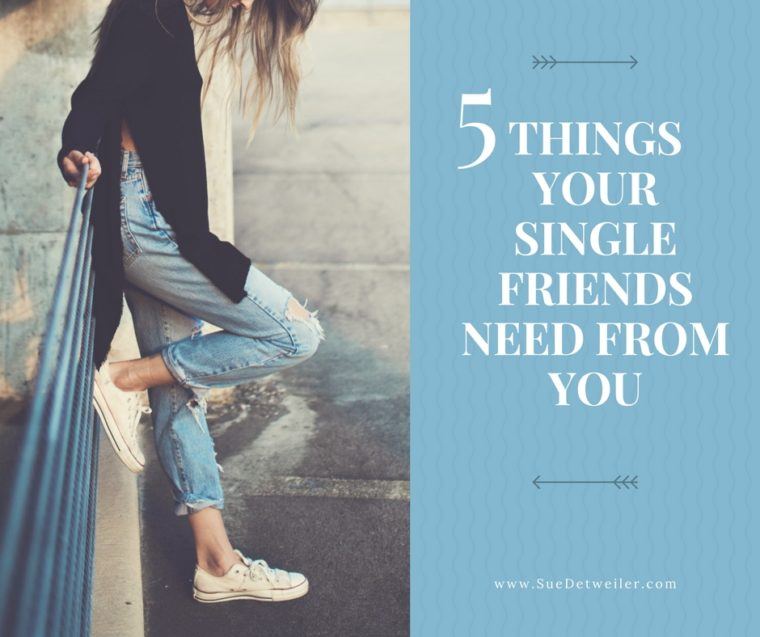 5 Things Your Single Friends Need from You