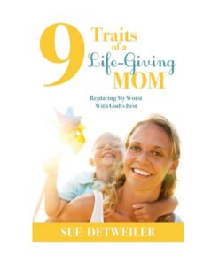 9 Traits of a Life-Giving Mom Book