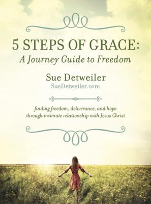 5 steps of grace sue detweiler healing prayer